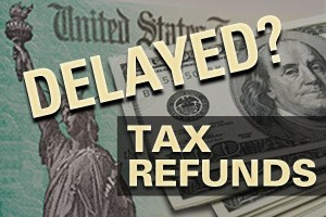 IRS Addresses Delayed Refunds