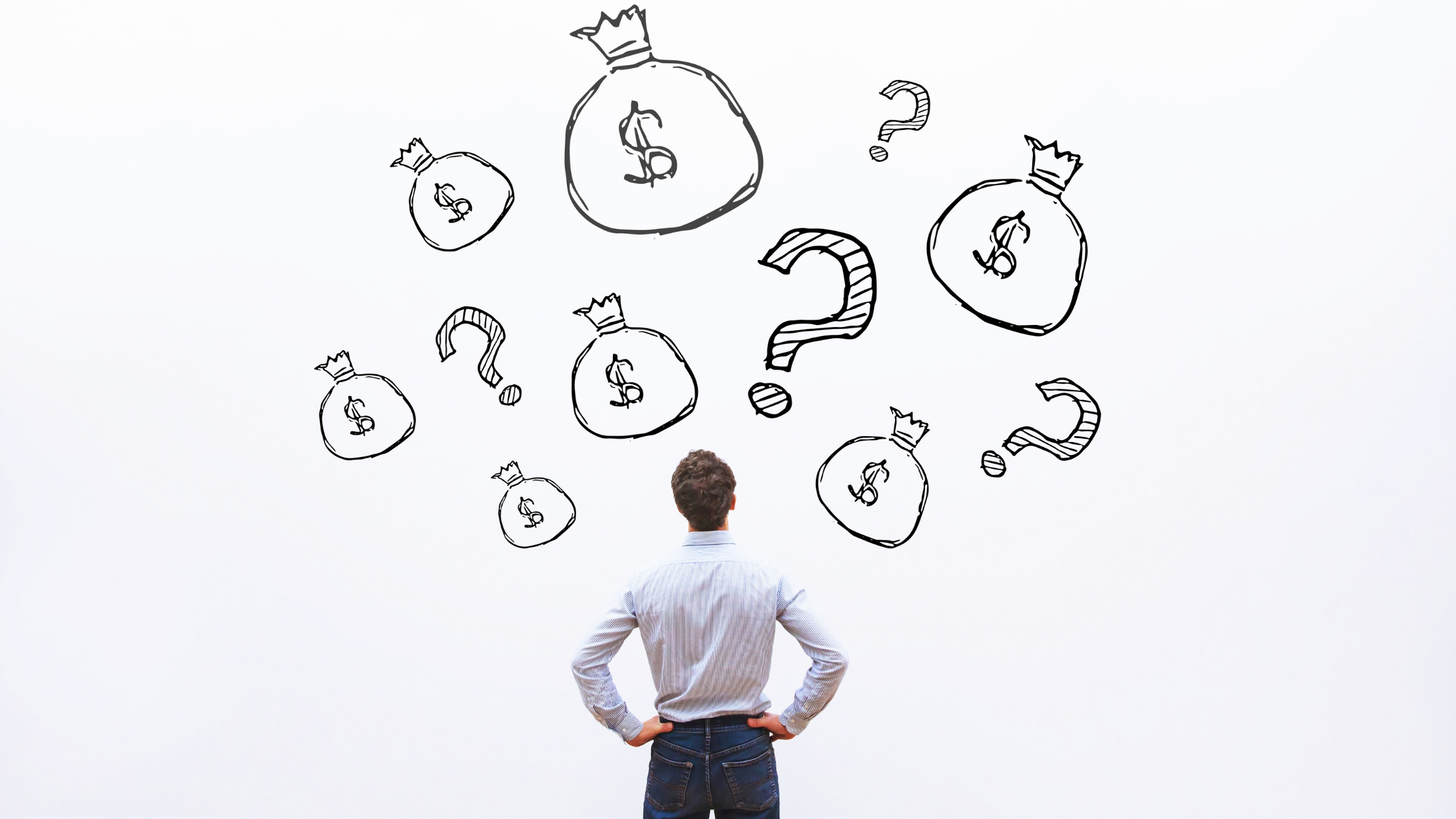 Man facing away from camera with hands on his hips on a white background. Illustrations of question marks and bags of money float above his head.